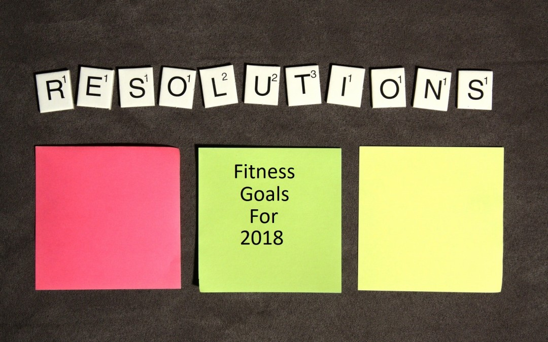 Fitness Goal Setting For 2018